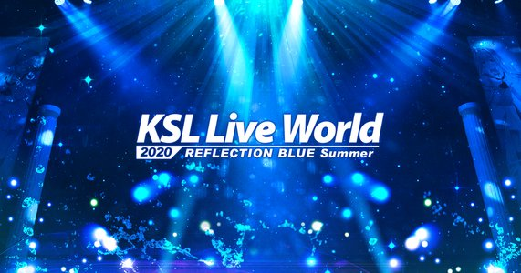 KSL Live World 2020 ~REFLECTION BLUE Summer~ 夜公演
