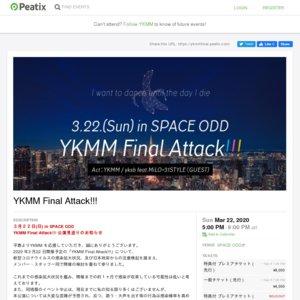 YKMM Final Attack!!!