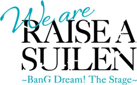 We are RAISE A SUILEN〜BanG Dream! The Stage〜 7/16①