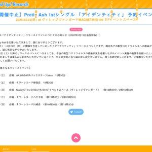 Pretty Ash 1stシングル 「アイデンティティ」 予約イベント  2020.03.22(日)at ヴィレッジヴァンガードMAGNET渋谷109 5Fイベントスペース 1部