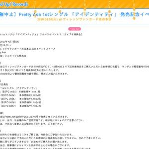【中止】Pretty Ash 1stシングル 「アイデンティティ」 発売記念イベント  2020.04.07(火)at ヴィレッジヴァンガード渋谷本店