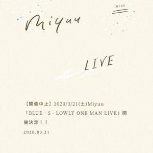 【中止】Miyuu BLUE・S・LOWLY ONE MAN LIVE(2部)