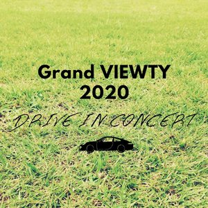 "Grand VIEWTY 2020 ""Drive in Concert"" 1日目"