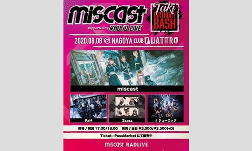 miscast -Taki BDB- supported by RAD iD LIVE