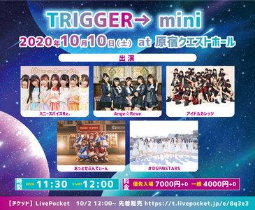 TRIGGER→mini (2020/10/10) 1部