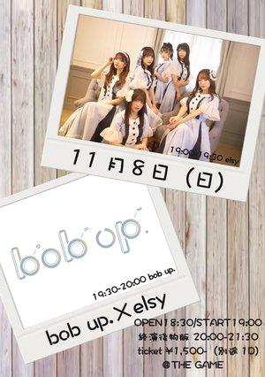 bob up. ✖️ elsy 〜 新体制次世代2マンライブ〜