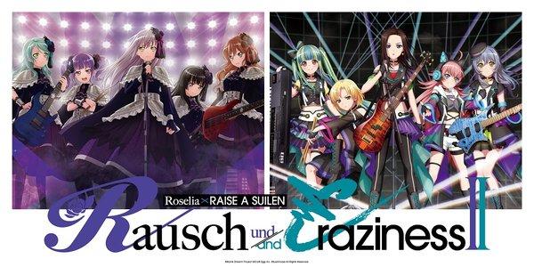 【時間変更】Roselia×RAISE A SUILEN 合同ライブ「Rausch und/and Craziness Ⅱ」