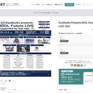 KeyStudio Presents IDOL Future LIVE 1203