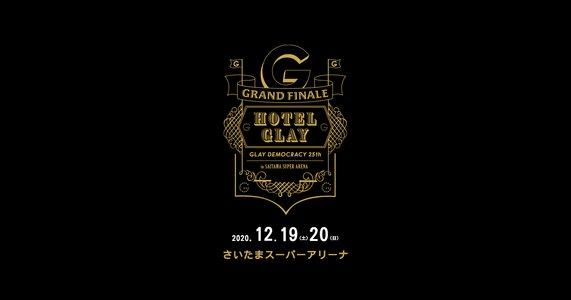 "GLAY DEMOCRACY 25TH ""HOTEL GLAY GRAND FINALE"" in SAITAMA SUPER ARENA 二日目"