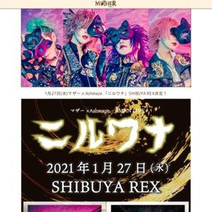 マザー × Ashmaze. 2MAN LIVE 「ニルワナ」