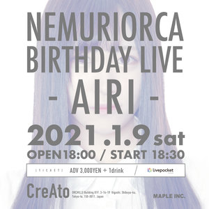 NEMURIORCA 生誕ライブ - アイリ  -