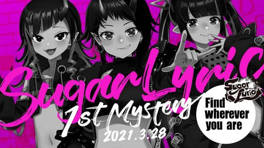 SugarLyric 1st Mystery 〜Find wherever you are〜