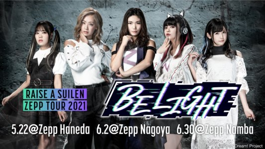 RAISE A SUILEN ZEPP TOUR 2021「BE LIGHT」 東京公演