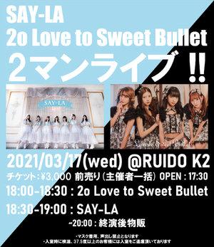 SAY-LA、2o Love to Sweet Bullet 2マンライブ