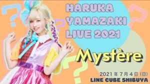 HARUKA YAMAZAKI LIVE 2021 ~Mystère~(仮)