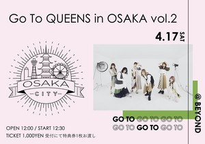 Go To QUEENS in OSAKA vol.2