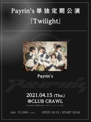 Payrin's定期公演「Twilight」4/15