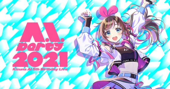 "Kizuna AI 5th Birthday Live""A.I.Party 2021"