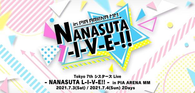 Tokyo 7th シスターズ Live -NANASUTA L-I-V-E!! - in PIA ARENA MM DAY2