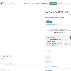 Key Fes! In NAGOYA 〜2部〜