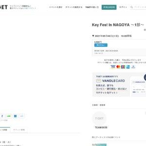 Key Fes! In NAGOYA 〜1部〜