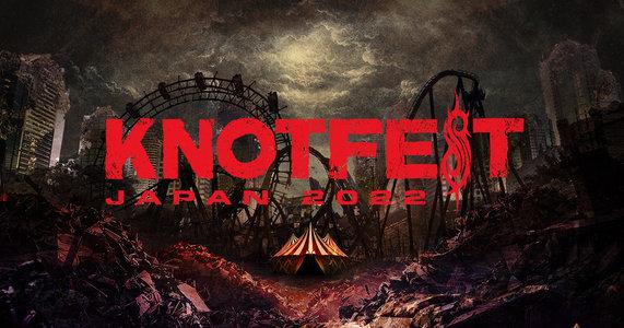 【再振替公演】KNOTFEST JAPAN 2022 - FESTIVAL