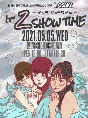ElfinLily2周年記念ライブ《IT'2 SHOW TIME》@大阪