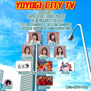 YOYOGI CITY TV 2021/6/27
