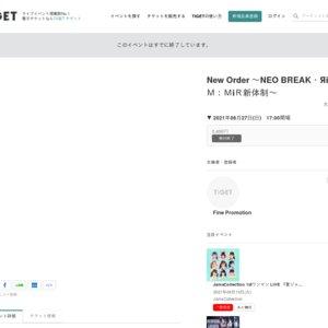 New Order 〜NEO BREAK・ЯiM:MiR新体制〜