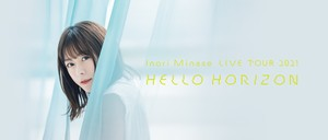 Inori Minase LIVE TOUR 2021 HELLO HORIZON 大阪公演
