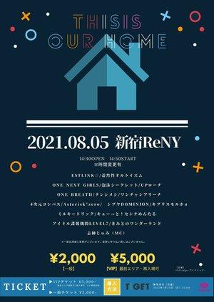 【出演者変更】THIS is OUR HOME (2021/08/05)