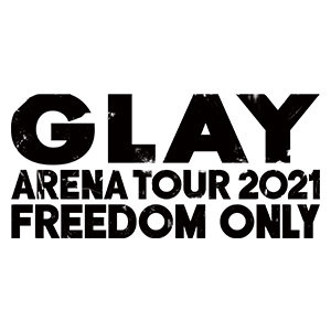 """GLAY ARENA TOUR 2021 """"FREEDOM ONLY"""" 福岡 2日目"""