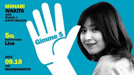 脇田もなり5周年記念ライブ- Gimme 5-