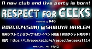 RESPECT FOR GEEKS vol.0 powered by R4G