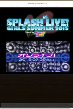 SPLASH LIVE! GIRLS SUMMER 2015 Produced by アニぱら音楽館