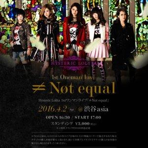 Hysteric Lolita 1stワンマンライブ『≠ Not equal』