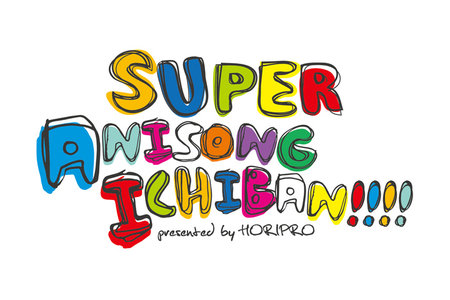 Super Anisong Ichiban!!!! presented by HoriPro in ディファ有明
