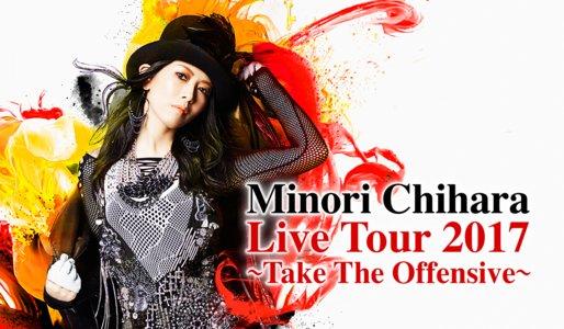 Minori Chihara Live Tour 2017 ~Take The Offensive~ 東京